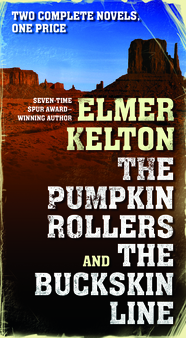 The Pumpkin Rollers and The Buckskin Lin by Elmer Kelton