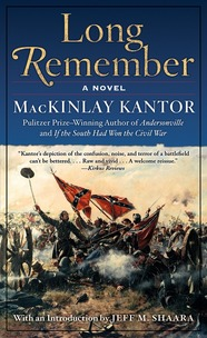 Long Remember by MacKinlay Kantor; with an introduction by Jeff M. Shaara