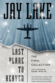 Enter for a chance to win Last Plane to Heaven by Jay Lake on Goodreads