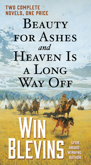 Beauty for Ashes and Heaven is a Long Way Off by Win Blevins