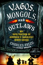 Vagos, Mongols, and Outlaws