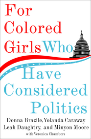 FOR COLORED GIRLS WHO HAVE CONSIDERED POLITICS   Macmillan