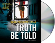 Truth Be Told by Hank Phillippi Ryan; read by Ilyana Kadushin