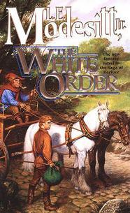The White Order by L.E. Modesitt, Jr.