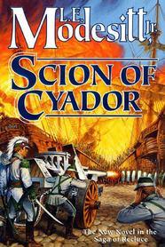 Scion of Cyador by L.E. Modesitt, Jr.