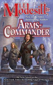 Arms-Commander by L.E. Modesitt, Jr.