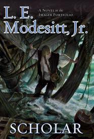 Scholar by L.E. Modesitt, Jr.