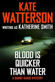 Blood is Quicker Than Water by Kate Watterson