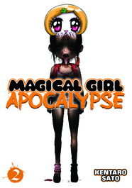 Magical Girl Apocalypse Vol. 2 by Kentaro Sato