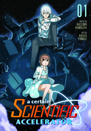 A Certain Scientific Accelerator Vol. 1 by Kazuma Kamachi and Yamaji Arata