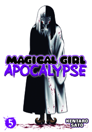 Magical Girl Apocalypse Vol. 5 by Kentaro Sato