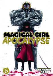Magical Girl Apocalypse Vol. 6 by Kentaro Sato