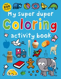 My Super Duper Coloring Activity Book