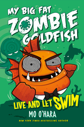 Live and Let Swim: My Big Fat Zombie Goldfish