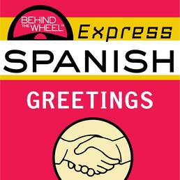 Behind the Wheel Express Spanish: Greetings