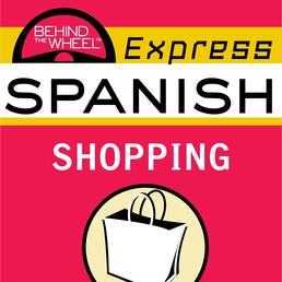 Behind the Wheel Express Spanish: Shopping