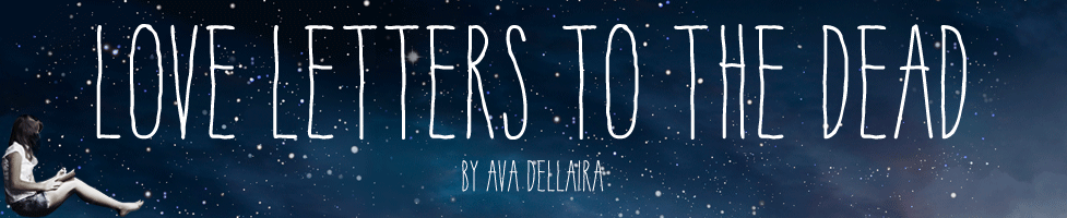 About Love Letters to the Dead by Ava Dellaira