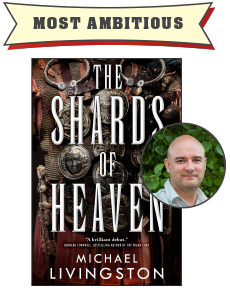 Most Ambitious: The Shards of Heaven by Michael Livingston