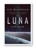 Luna New Moon by Ian McDonald