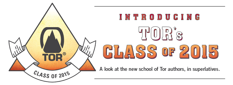 Introducing Tor's Class of 2015. A look at the new school of Tor authors, in superlatives.