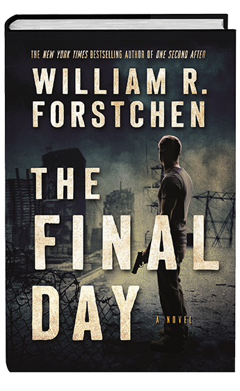 The Final Day by William R. Forstchen