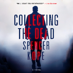 Collecting the Dead by Spencer Kope audiobook