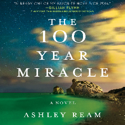 The 100 Year Miracle by Ashley Ream audiobook